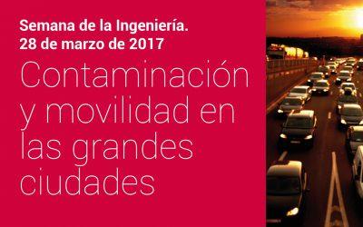 Contaminación y movilidad en las grandes ciudades. Semana de la Ingeniería.